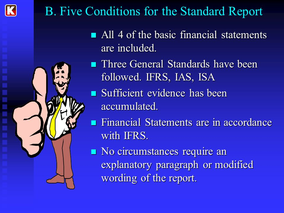 B.Five Conditions for the Standard Report All 4 of the basic financial statements are included.