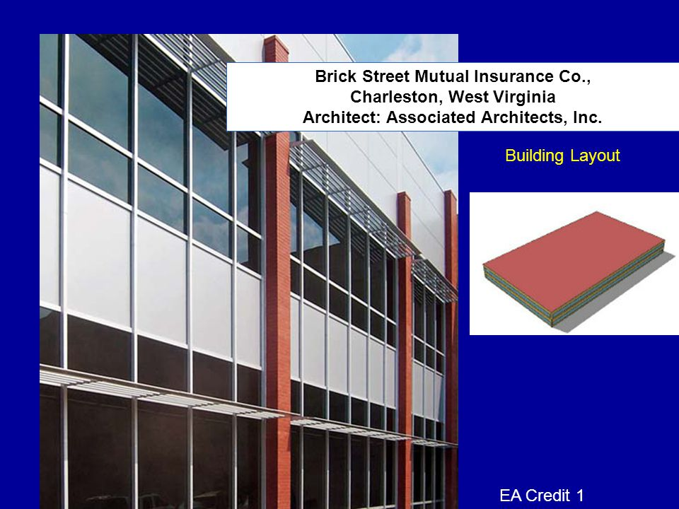 Brick Street Mutual Insurance Co., Charleston, West Virginia Architect: Associated Architects, Inc. Building Layout EA Credit 1