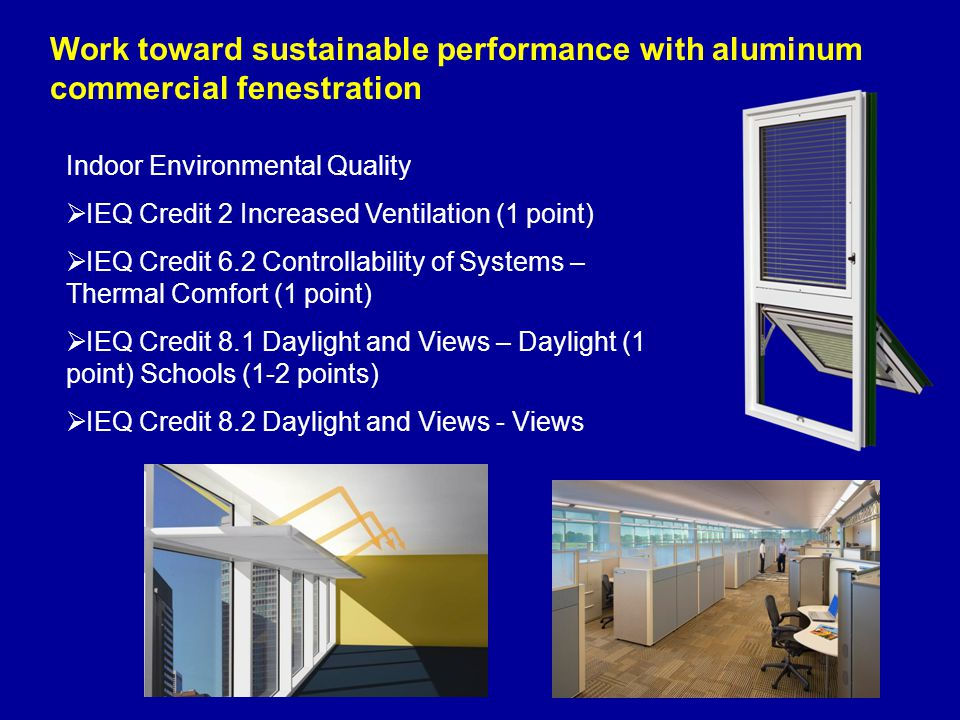 Indoor Environmental Quality  IEQ Credit 2 Increased Ventilation (1 point)  IEQ Credit 6.2 Controllability of Systems – Thermal Comfort (1 point) 