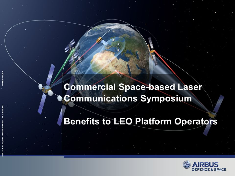 FORM / TEMPLATE: Presentation FORM EDRS.ASV.TPL.00245 (4.1, as of: 19.05.2014) © ASTRIUM GmbH, 2014 Commercial Space-based Laser Communications Sympos