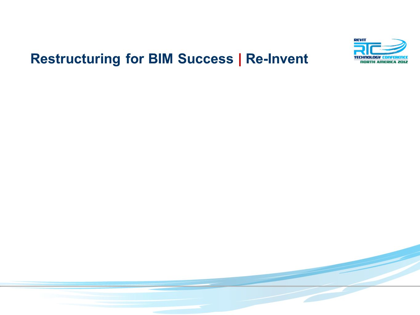 Restructuring for BIM Success | Re-Invent