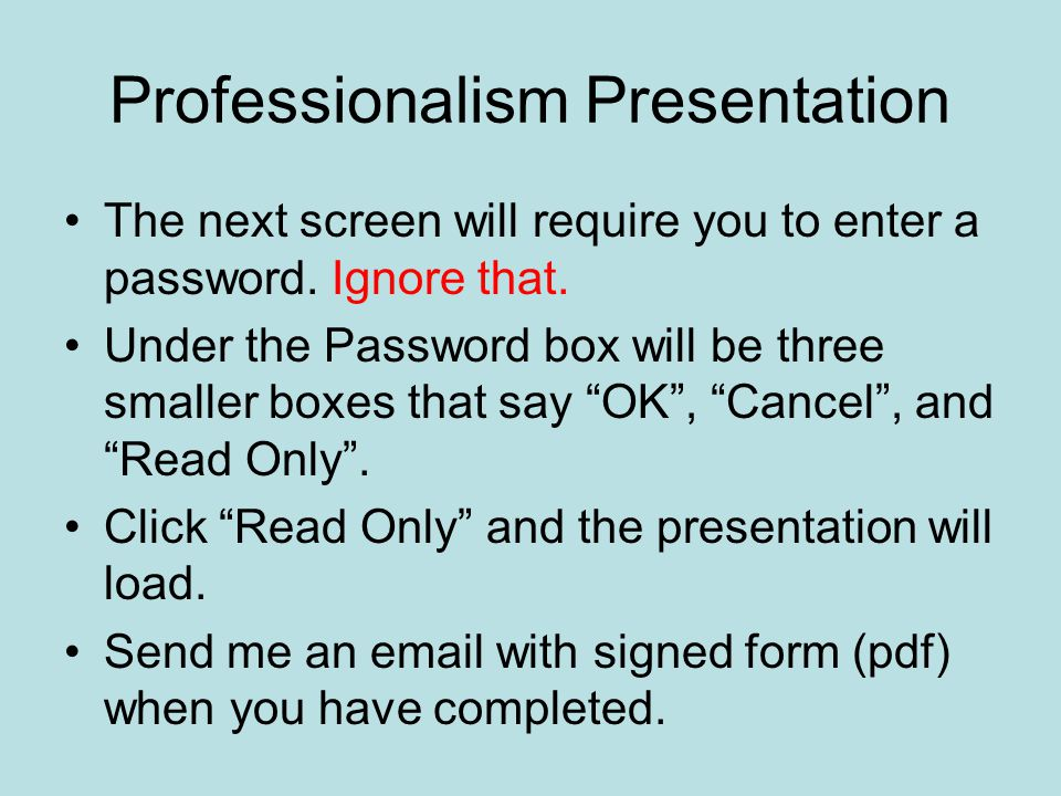 Professionalism Presentation The next screen will require you to enter a password.