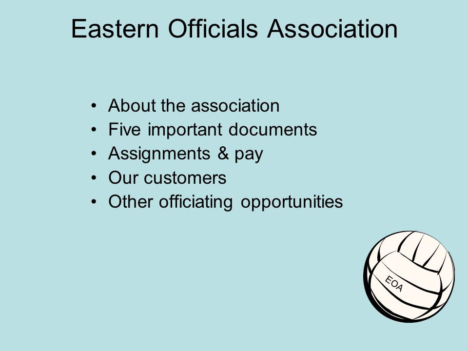 EOA Eastern Officials Association About the association Five important documents Assignments & pay Our customers Other officiating opportunities