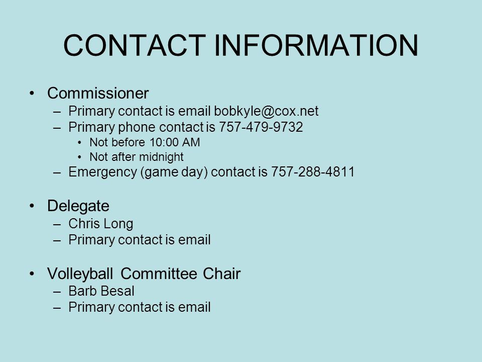 CONTACT INFORMATION Commissioner –Primary contact is email bobkyle@cox.net –Primary phone contact is 757-479-9732 Not before 10:00 AM Not after midnig