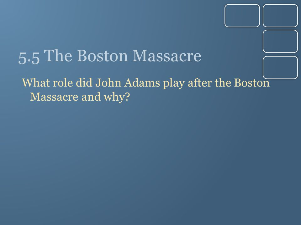 What role did John Adams play after the Boston Massacre and why?
