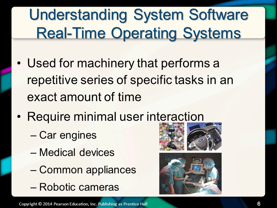 Understanding System Software Operating Systems for Networks, Servers, and Mainframes Multiuser operating system enables more than one user to access the computer at one time Networks require a multiuser operating system Copyright © 2014 Pearson Education, Inc.