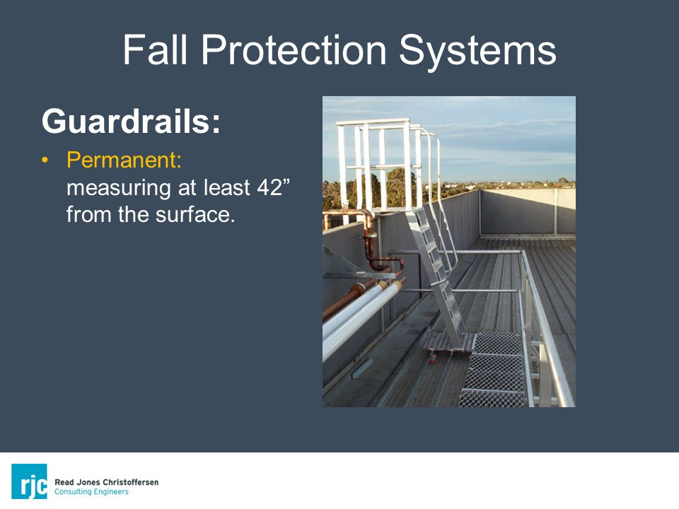 Fall Protection Systems Guardrails: Permanent: measuring at least 42 from the surface.