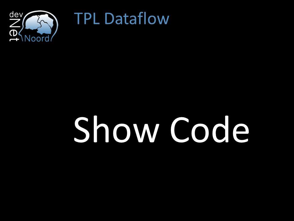 TPL Dataflow Show Code