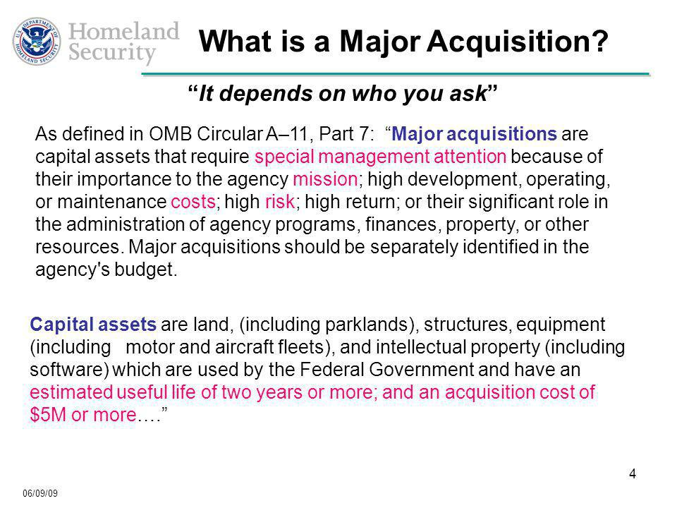 06/09/09 4 What is a Major Acquisition.