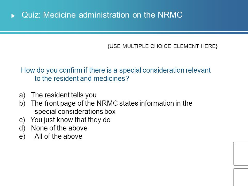Quiz: NRMC Communicating the medication order When the medical practitioner makes a change or ceases an order on the NRMC, how is this communicated to the pharmacy.
