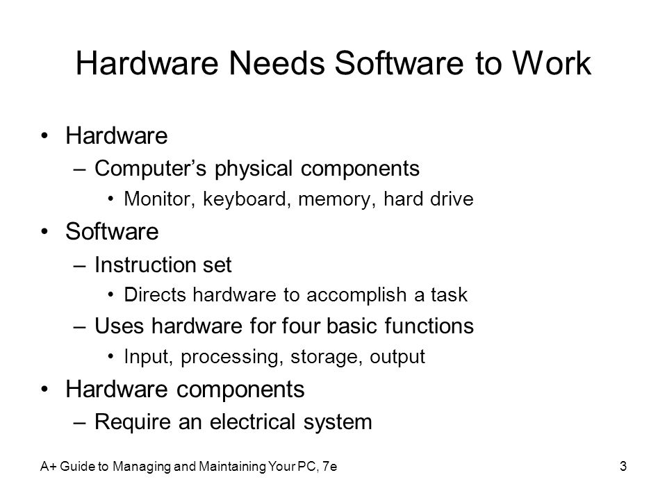 A+ Guide to Managing and Maintaining Your PC, 7e4 Figure 1-1 Computer activity consists of input, processing, storage, and output Courtesy: Course Technology/Cengage Learning