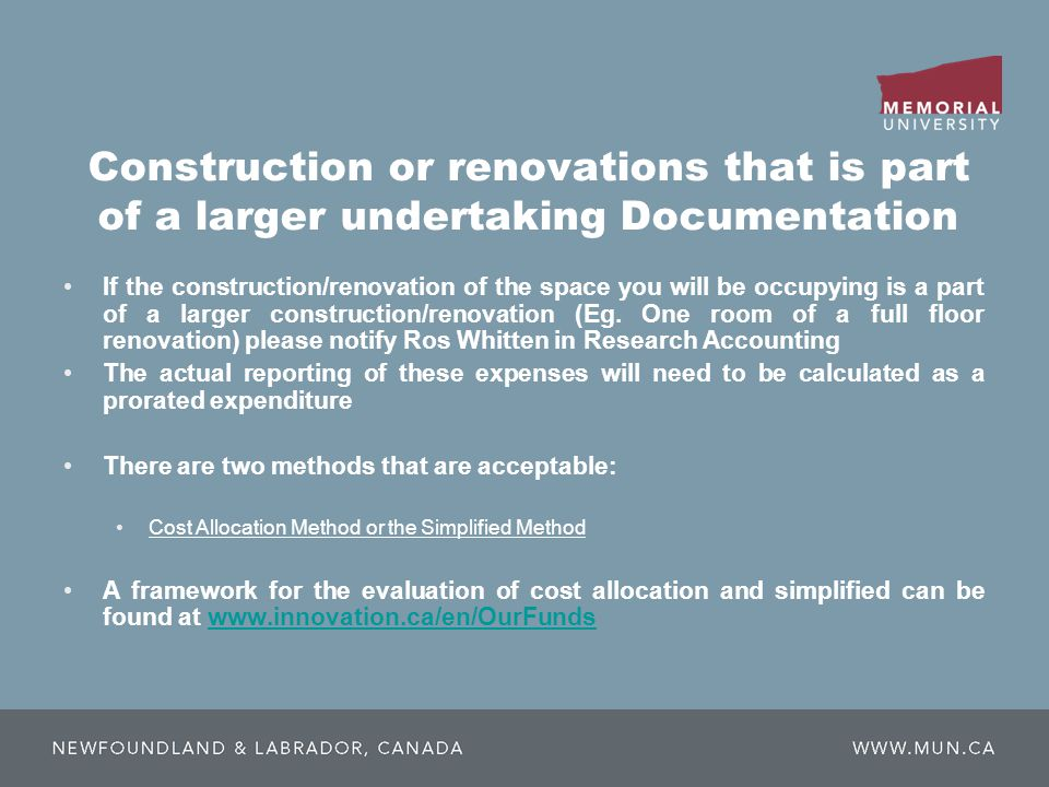 Construction or renovations that is part of a larger undertaking Documentation If the construction/renovation of the space you will be occupying is a part of a larger construction/renovation (Eg.