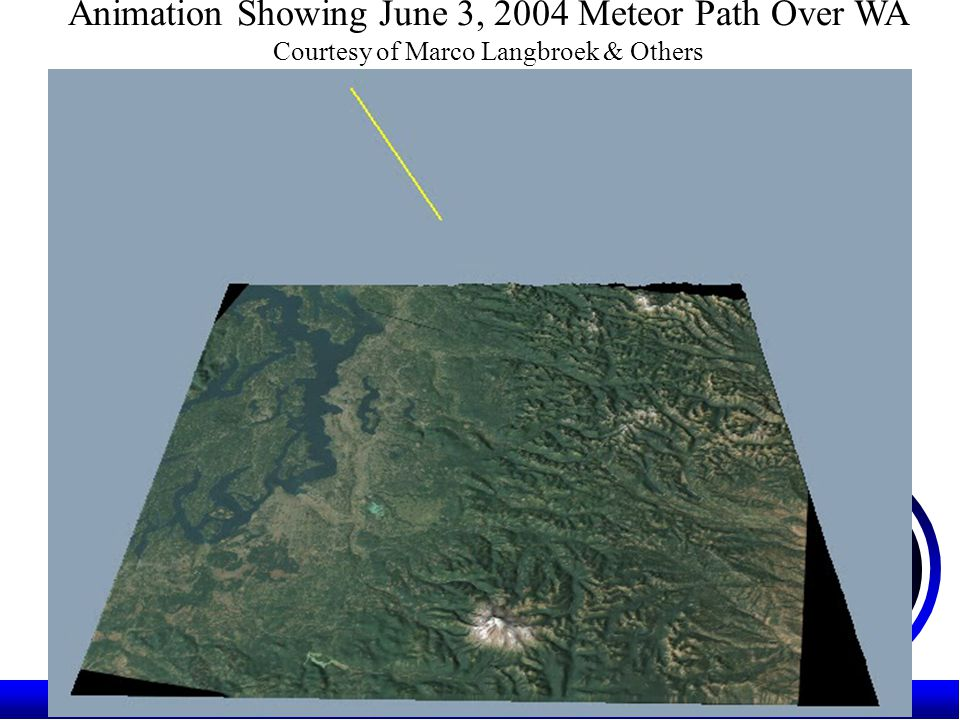 Animation Showing June 3, 2004 Meteor Path Over WA Courtesy of Marco Langbroek & Others