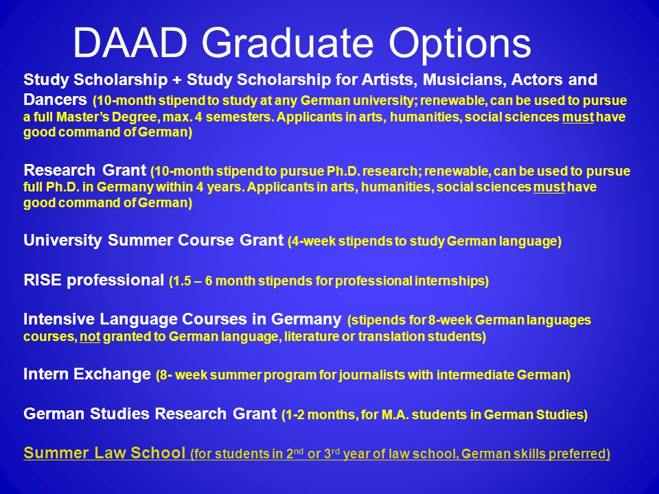DAAD Graduate Options Study Scholarship + Study Scholarship for Artists, Musicians, Actors and Dancers (10-month stipend to study at any German university; renewable, can be used to pursue a full Master's Degree, max.