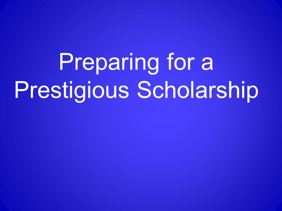 Preparing for a Prestigious Scholarship