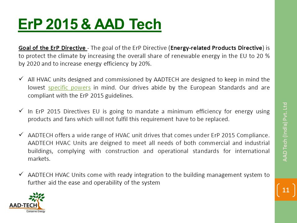 ErP 2015 & AAD Tech Goal of the ErP Directive - The goal of the ErP Directive (Energy-related Products Directive) is to protect the climate by increas