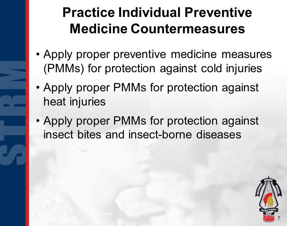 8 Practice Individual Preventive Medicine Countermeasures Cont.