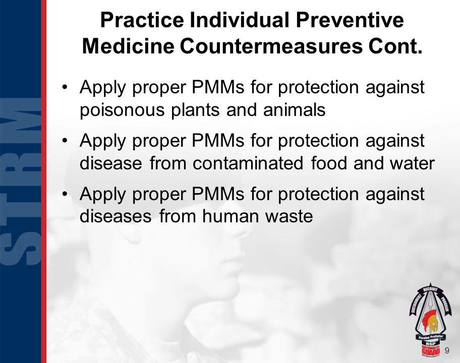 10 Practice Individual Preventive Medicine Countermeasures Cont.