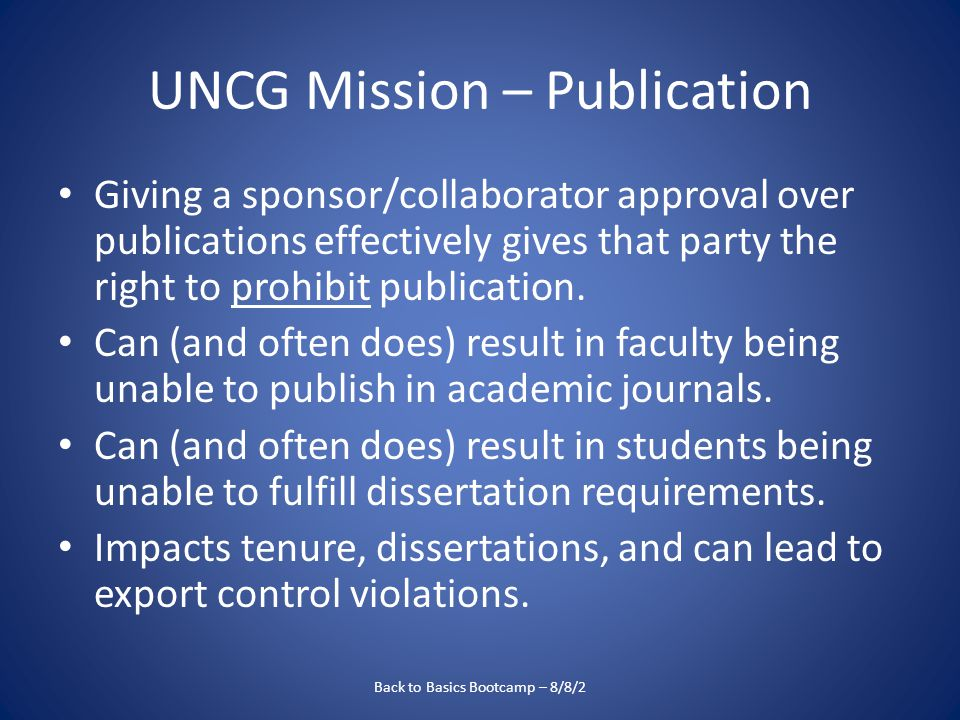 UNCG Mission – Publication Giving a sponsor/collaborator approval over publications effectively gives that party the right to prohibit publication.