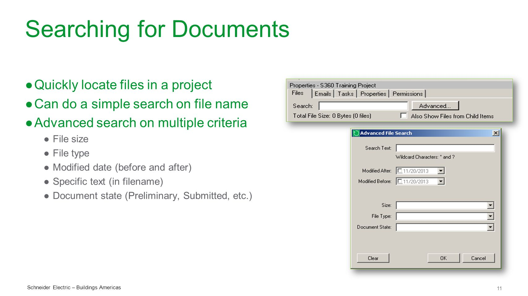11 Schneider Electric – Buildings Americas Searching for Documents ●Quickly locate files in a project ●Can do a simple search on file name ●Advanced s