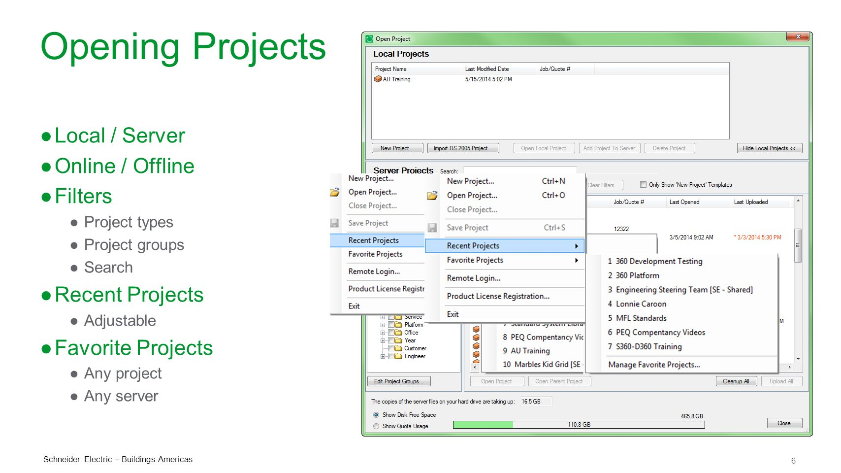 6 Schneider Electric – Buildings Americas Opening Projects ●Local / Server ●Online / Offline ●Filters ●Project types ●Project groups ●Search ●Recent Projects ●Adjustable ●Favorite Projects ●Any project ●Any server