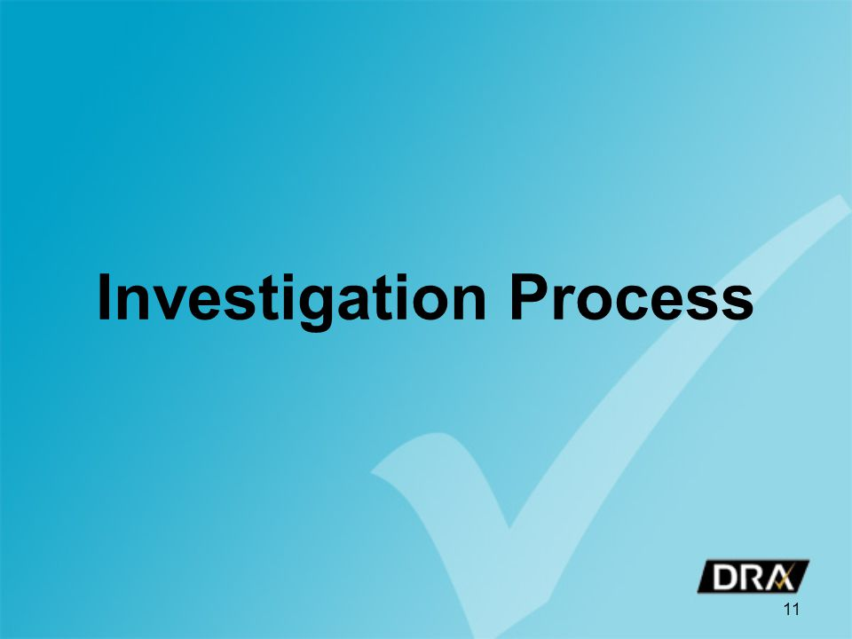 Investigation Process 11