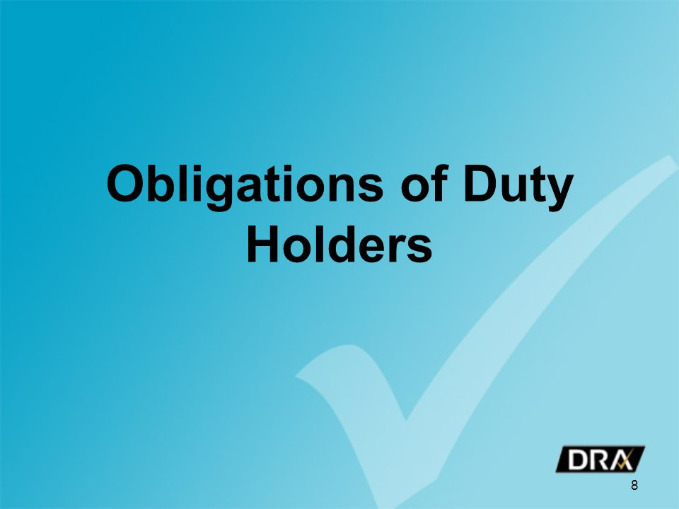 8 Obligations of Duty Holders