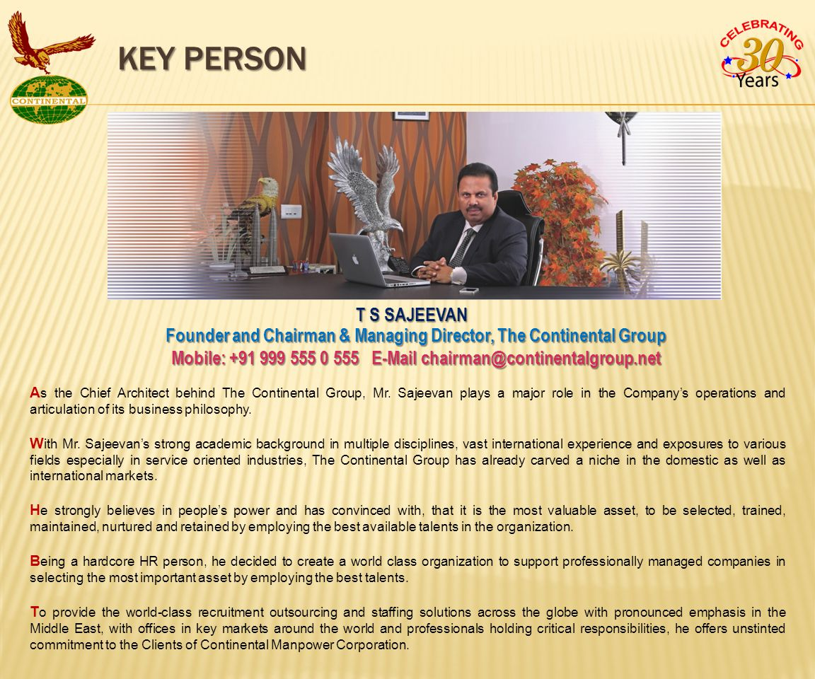 KEY PERSON A s the Chief Architect behind The Continental Group, Mr.