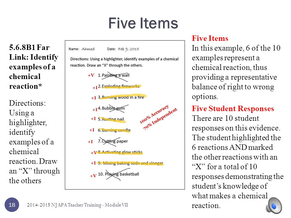 Five Items WARNING: Evidence like this will receive zero scores for all dimensions! 17 5.6.8B1 Far Link: Identify examples of a chemical reaction* Dir