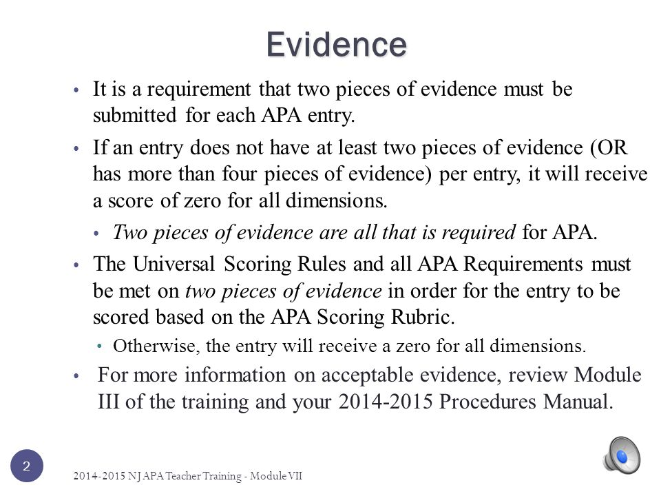 2 It is a requirement that two pieces of evidence must be submitted for each APA entry.