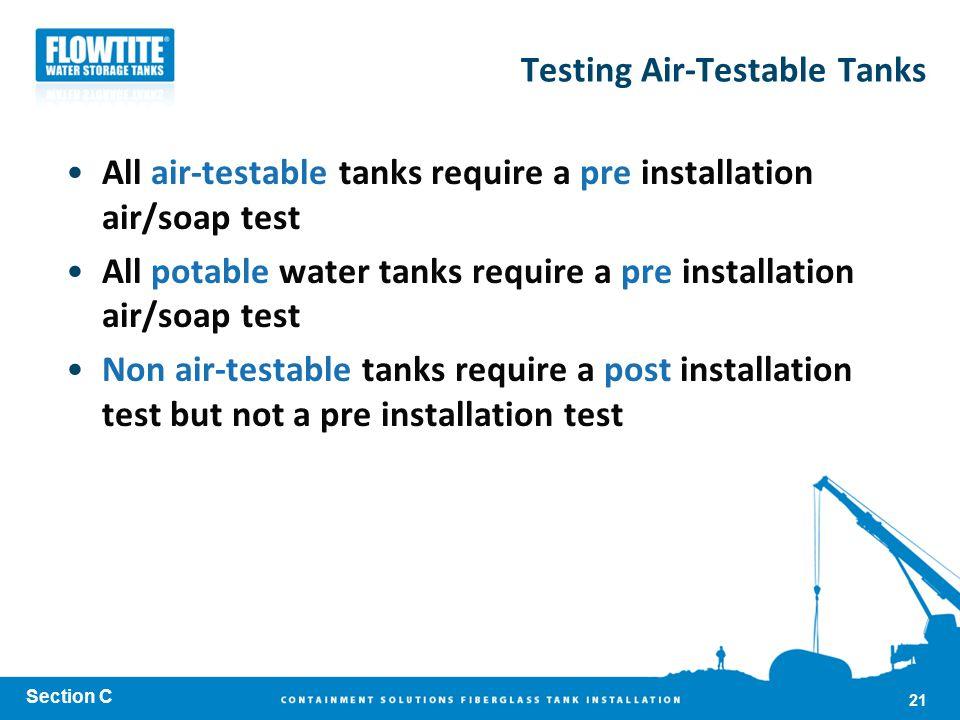 Testing Air-Testable Tanks All air-testable tanks require a pre installation air/soap test All potable water tanks require a pre installation air/soap