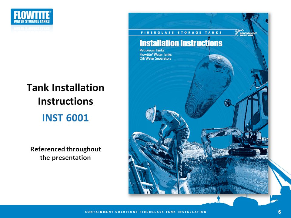 Tank Installation Instructions INST 6001 Referenced throughout the presentation 6