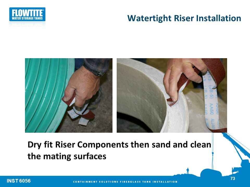 Watertight Riser Installation Dry fit Riser Components then sand and clean the mating surfaces INST 6056 73