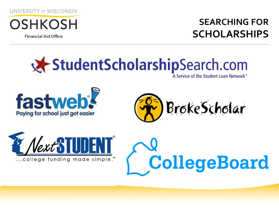 Financial Aid Office SEARCHING FOR SCHOLARSHIPS