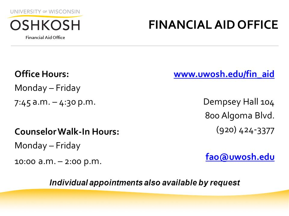 Financial Aid Office FINANCIAL AID OFFICE Office Hours: Monday – Friday 7:45 a.m.