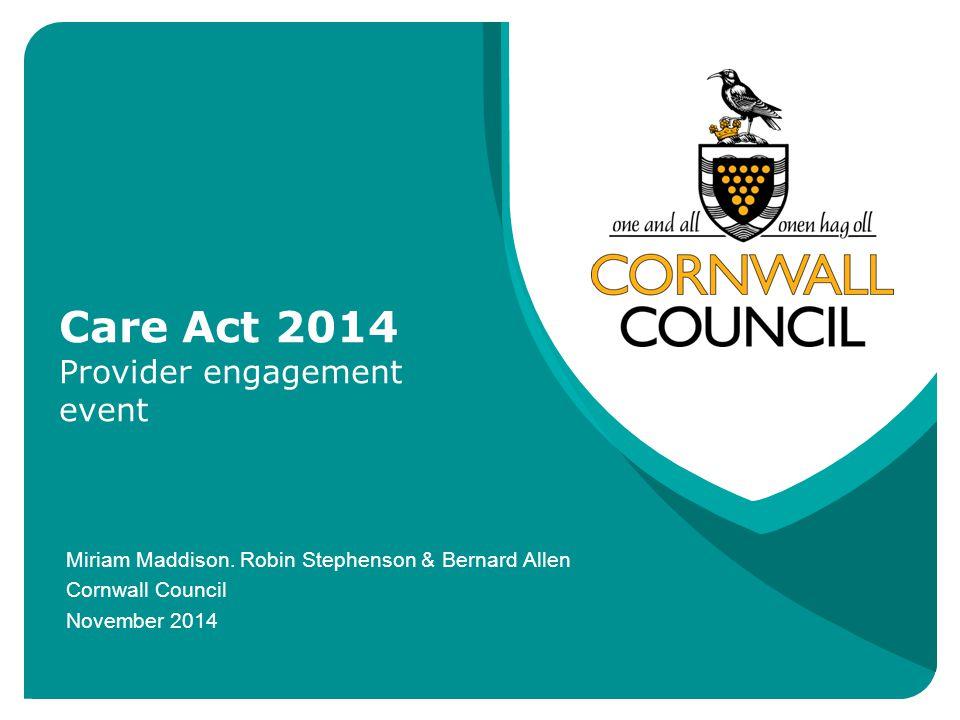 Care Act 2014 Provider engagement event Miriam Maddison.