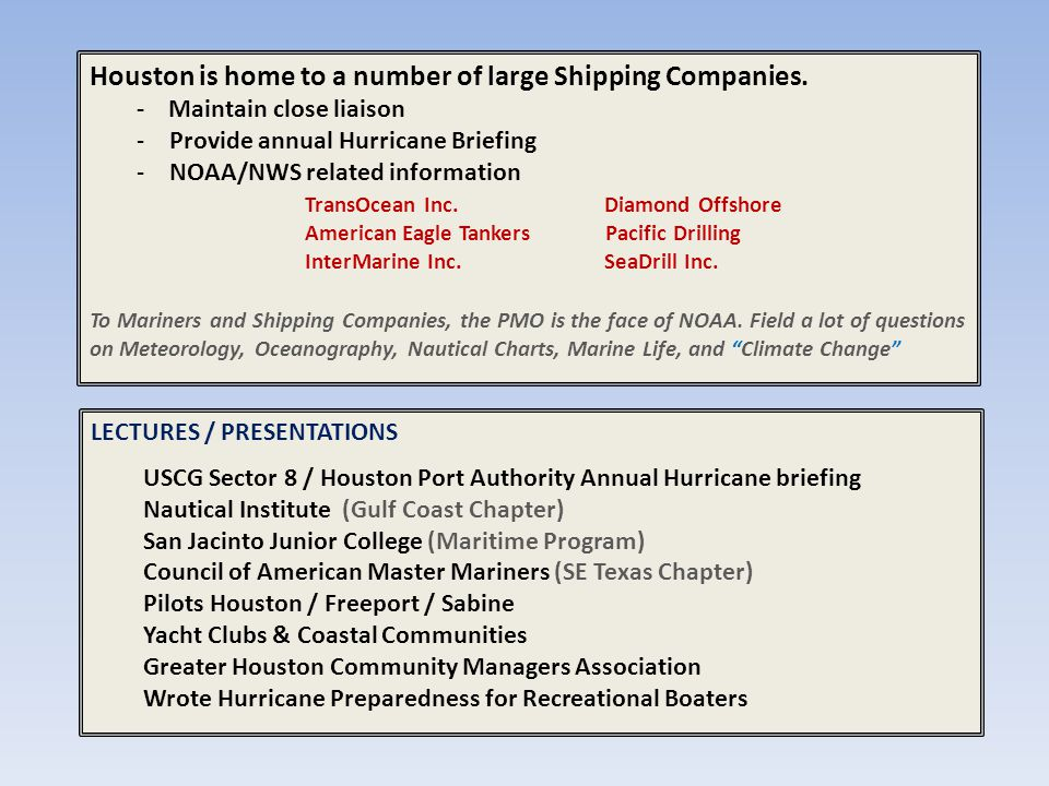 Houston is home to a number of large Shipping Companies.