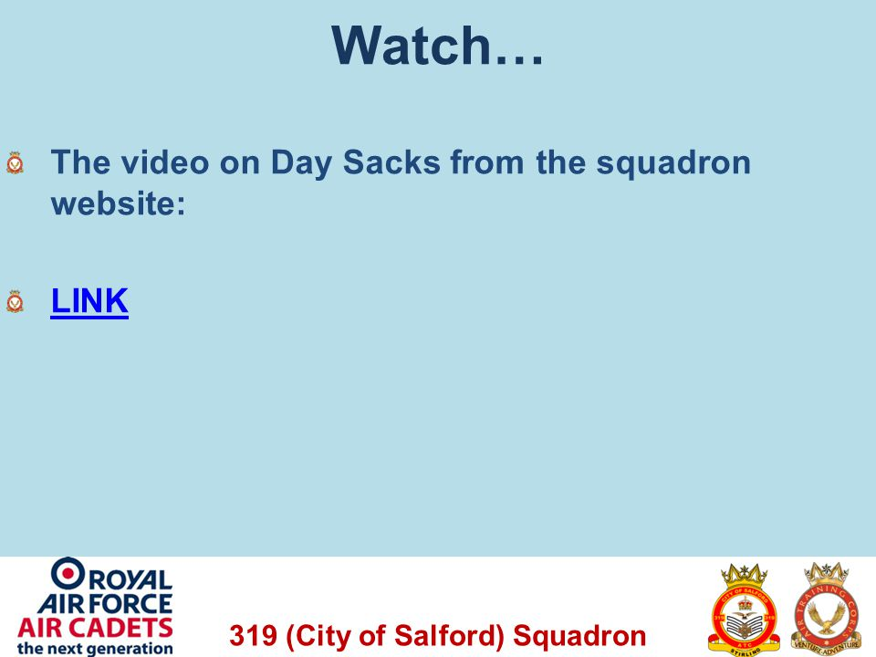 319 (City of Salford) Squadron Watch… The video on Day Sacks from the squadron website: LINK