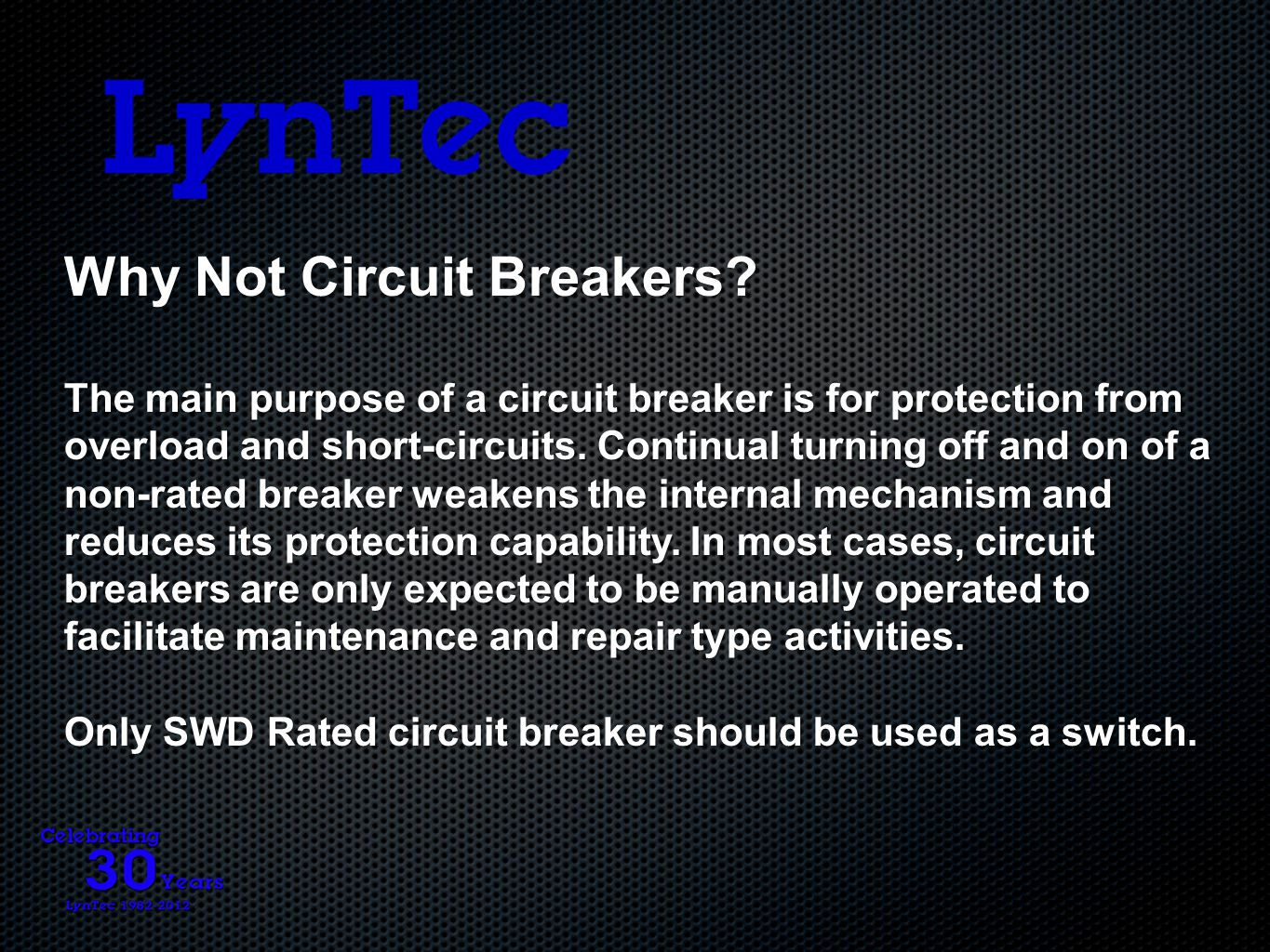 Why Not Circuit Breakers.