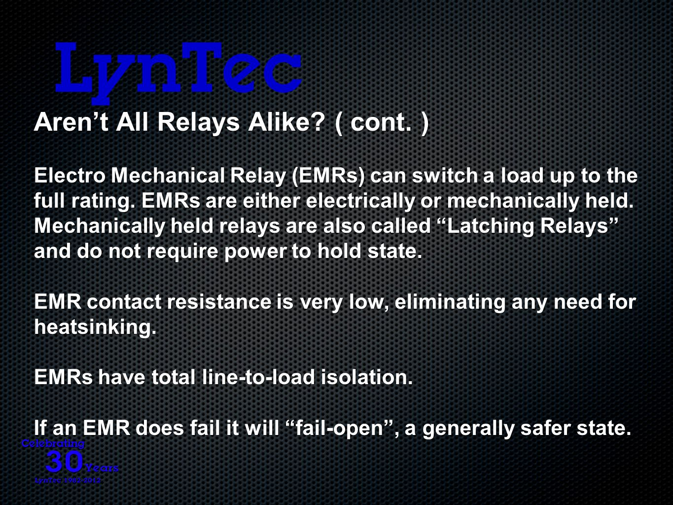 Aren't All Relays Alike. ( cont.