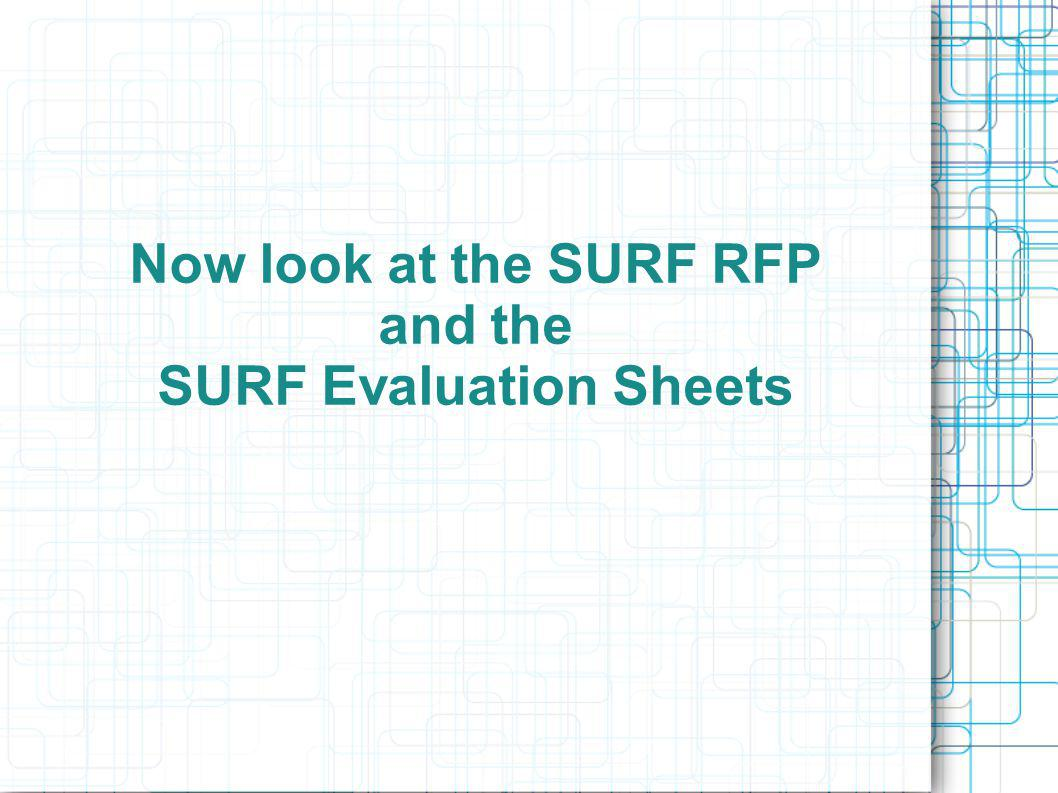 Now look at the SURF RFP and the SURF Evaluation Sheets