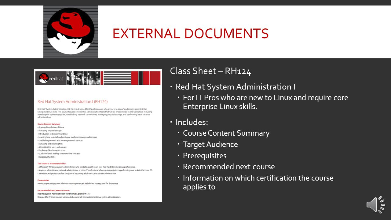 Red Hat Certifications: Proven Real-World Skills  Includes:  Target Audience for both the RHCSA and RHCE  Training Paths for both the RHCSA and RHCE  Key differences between an RHCSA and the RHCE  Excellent resource for your customers interested in Red Hat certification  This sheet has been localized for all markets to distribute to clients EXTERNAL DOCUMENTS