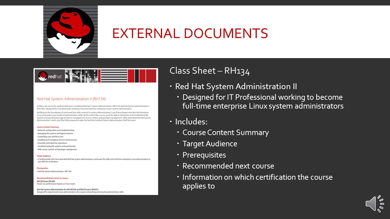 Class Sheet – RH124  Red Hat System Administration I  For IT Pros who are new to Linux and require core Enterprise Linux skills.