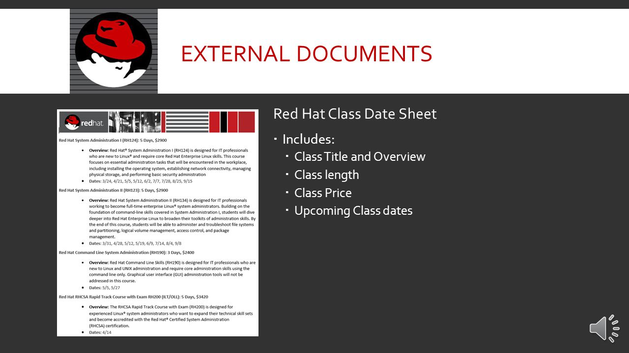 Class Sheet – RH254  Red Hat System Administration III  Designed for experienced Linux system administrators who require networking and security administration skills  Includes:  Course Content Summary  Target Audience  Prerequisites  Information on which certification the course applies to EXTERNAL DOCUMENTS