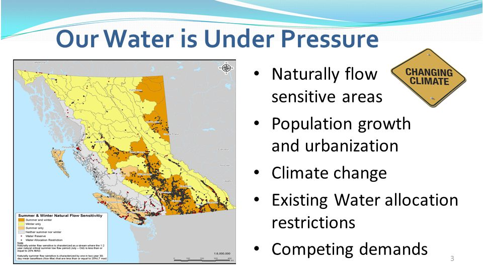 3 Our Water is Under Pressure Naturally flow sensitive areas Population growth and urbanization Climate change Existing Water allocation restrictions