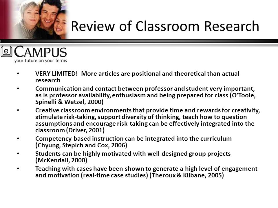 Review of Classroom Research VERY LIMITED.
