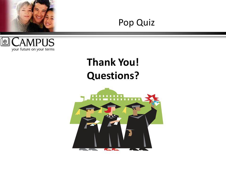 Pop Quiz Thank You! Questions?
