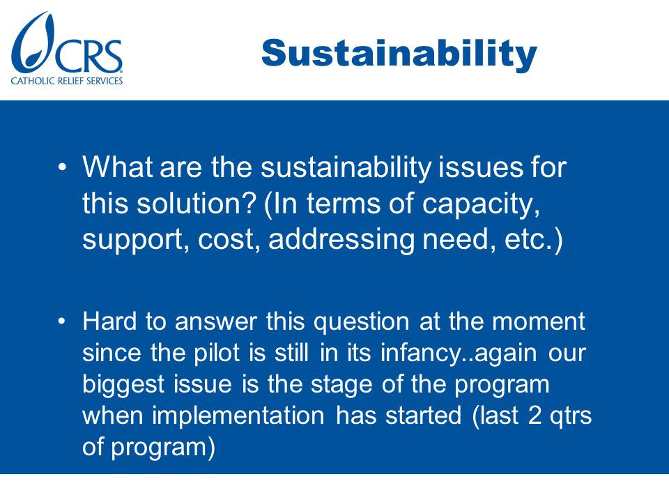 Sustainability What are the sustainability issues for this solution.