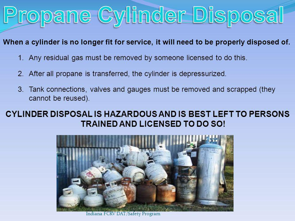 When a cylinder is no longer fit for service, it will need to be properly disposed of.