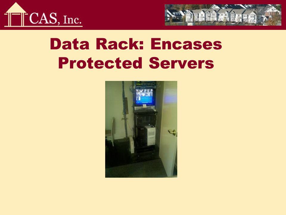 Data Rack: Encases Protected Servers